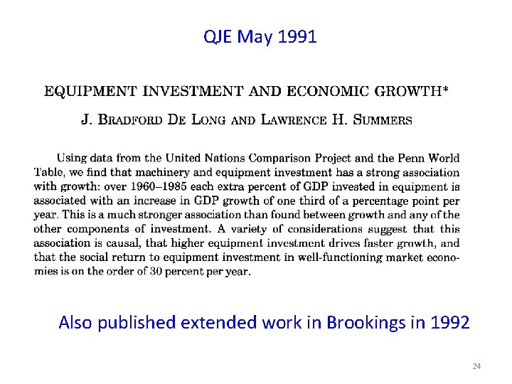 QJE May 1991 Also published extended work in Brookings in 1992 24