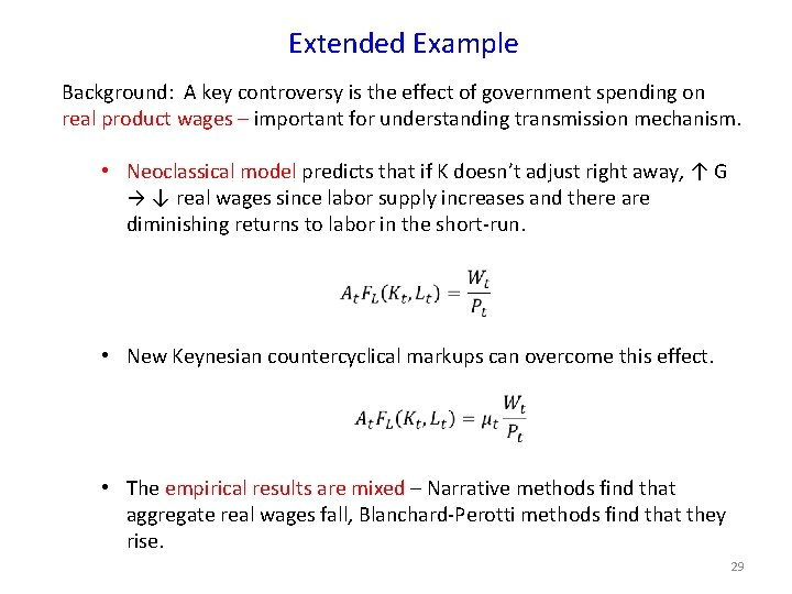 Extended Example Background: A key controversy is the effect of government spending on real
