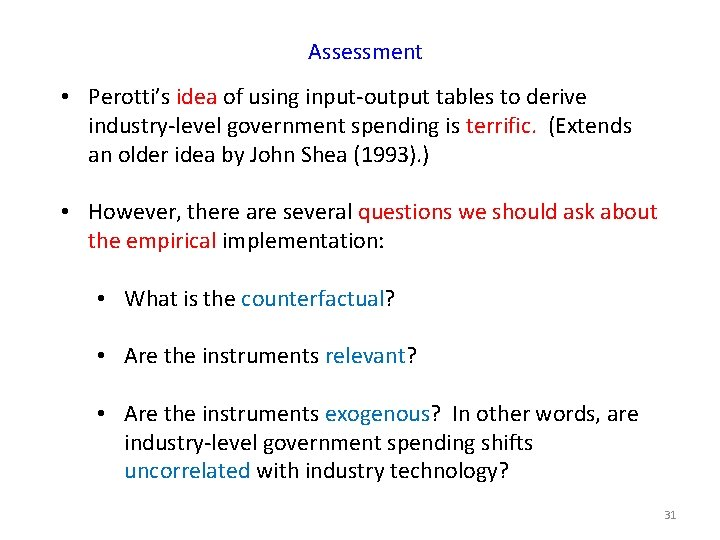 Assessment • Perotti's idea of using input-output tables to derive industry-level government spending is