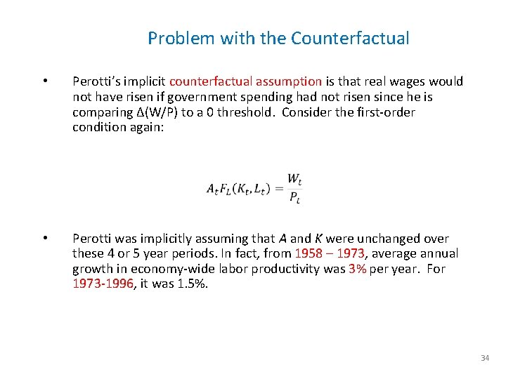 Problem with the Counterfactual • Perotti's implicit counterfactual assumption is that real wages would
