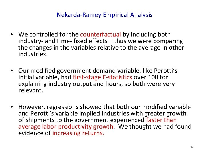 Nekarda-Ramey Empirical Analysis • We controlled for the counterfactual by including both industry- and