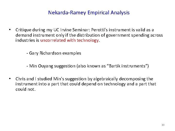 Nekarda-Ramey Empirical Analysis • Critique during my UC Irvine Seminar: Perotti's instrument is valid