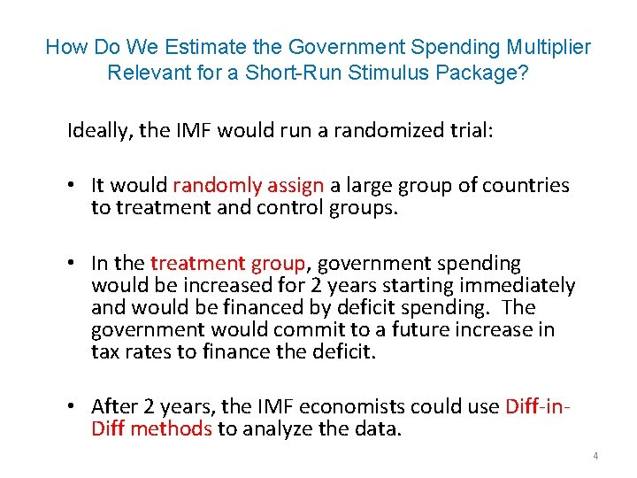 How Do We Estimate the Government Spending Multiplier Relevant for a Short-Run Stimulus Package?