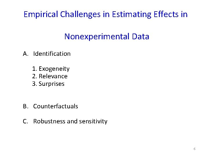 Empirical Challenges in Estimating Effects in Nonexperimental Data A. Identification 1. Exogeneity 2. Relevance