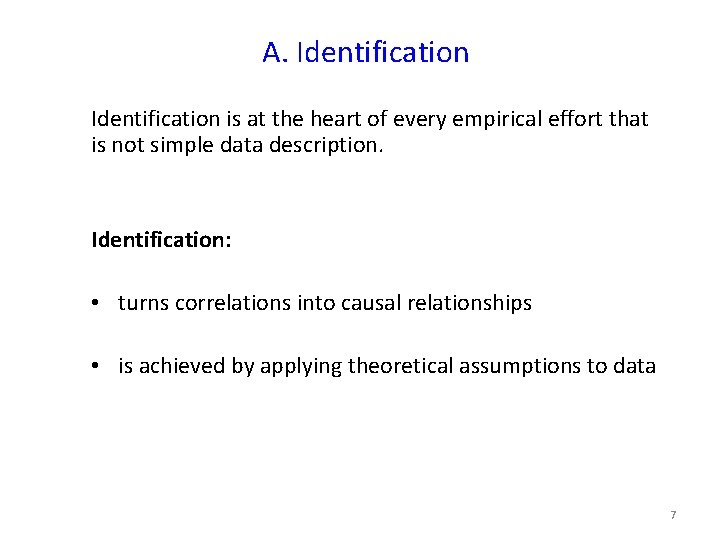 A. Identification is at the heart of every empirical effort that is not simple