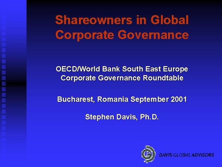 Shareowners in Global Corporate Governance OECD/World Bank South East Europe Corporate Governance Roundtable Bucharest,