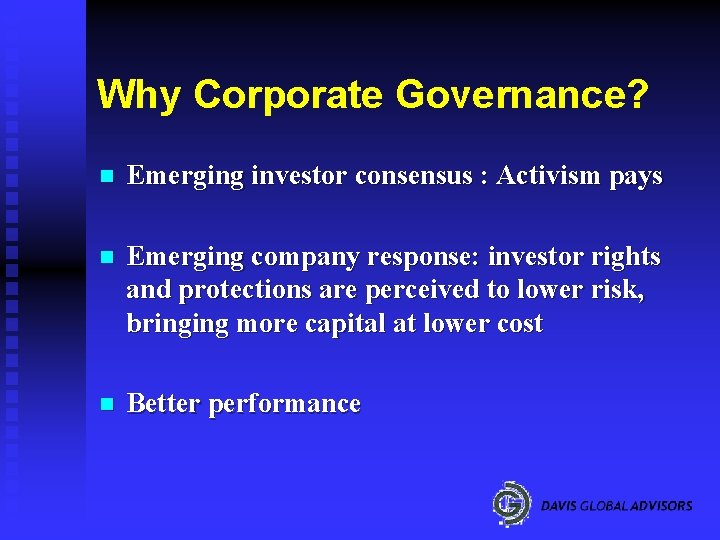 Why Corporate Governance? n Emerging investor consensus : Activism pays n Emerging company response: