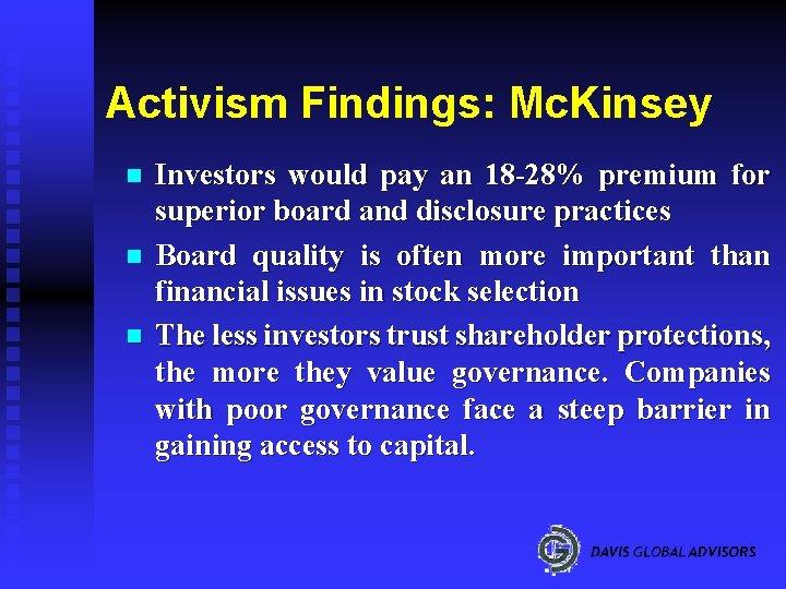 Activism Findings: Mc. Kinsey n n n Investors would pay an 18 -28% premium