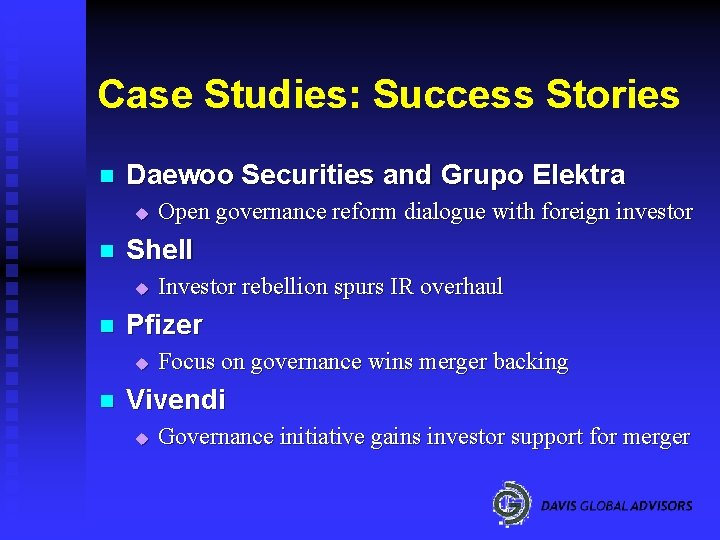 Case Studies: Success Stories n Daewoo Securities and Grupo Elektra u n Shell u