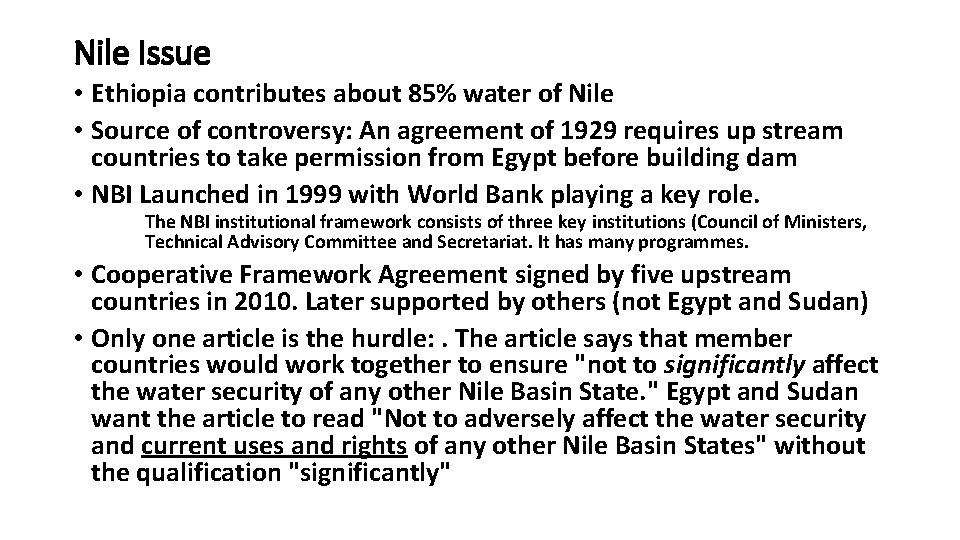 Nile Issue • Ethiopia contributes about 85% water of Nile • Source of controversy: