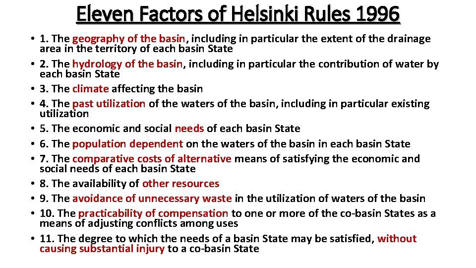 Eleven Factors of Helsinki Rules 1996 • 1. The geography of the basin, including