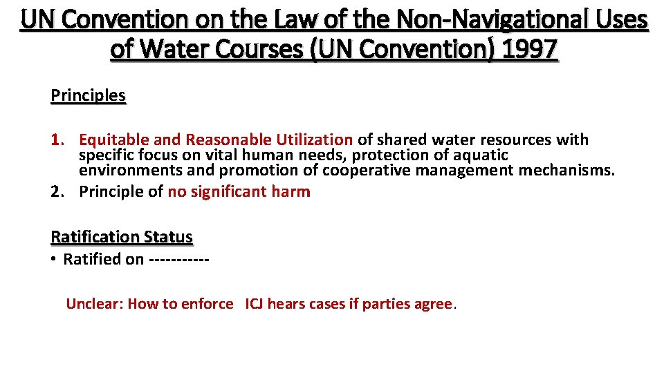 UN Convention on the Law of the Non-Navigational Uses of Water Courses (UN Convention)