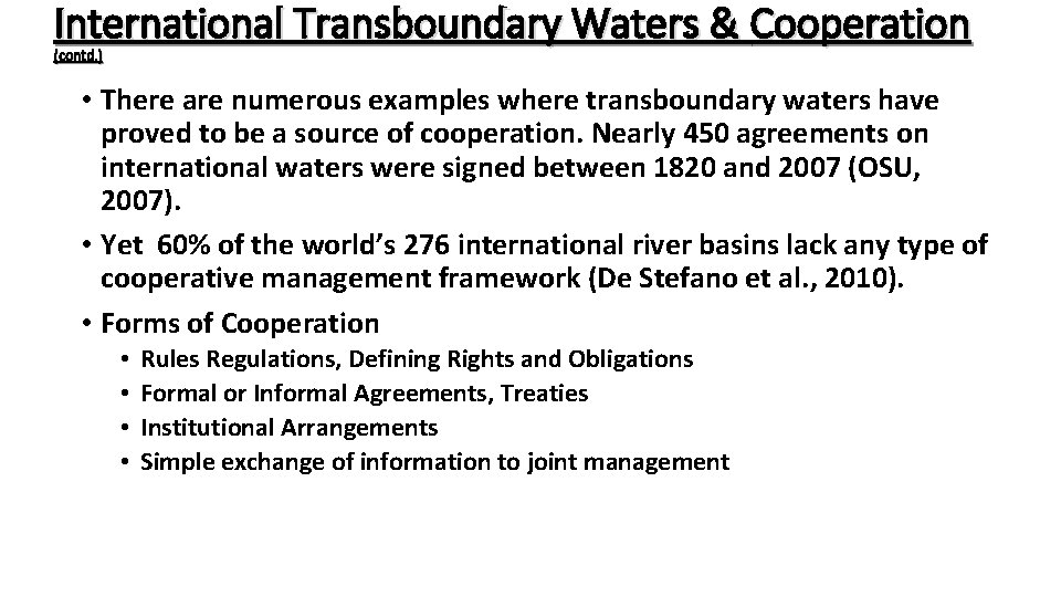 International Transboundary Waters & Cooperation (contd. ) • There are numerous examples where transboundary