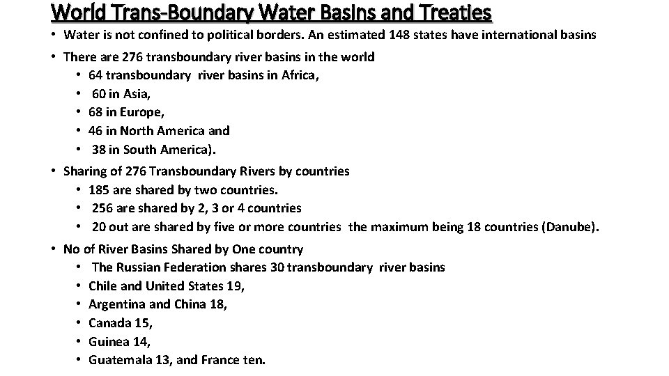 World Trans-Boundary Water Basins and Treaties • Water is not confined to political borders.