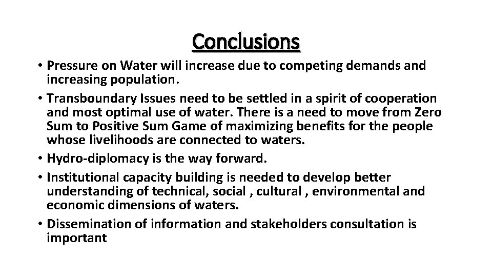 Conclusions • Pressure on Water will increase due to competing demands and increasing population.