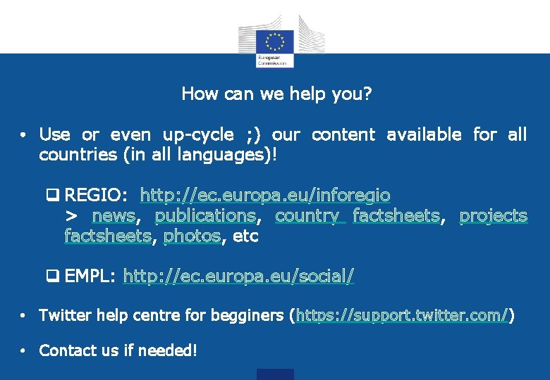 How can we help you? • Use or even up-cycle ; ) our content