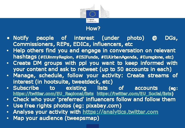 How? • Notify people of interest (under photo) @ DGs, Commissioners, REPs, EDICs, influencers,