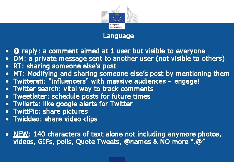 Language • • • @ reply: a comment aimed at 1 user but visible