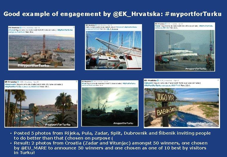Good example of engagement by @EK_Hrvatska: #myportfor. Turku • Posted 5 photos from Rijeka,
