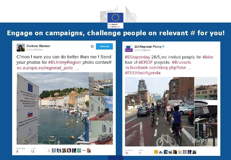 Engage on campaigns, challenge people on relevant # for you!