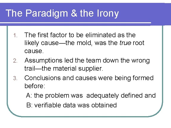The Paradigm & the Irony The first factor to be eliminated as the likely