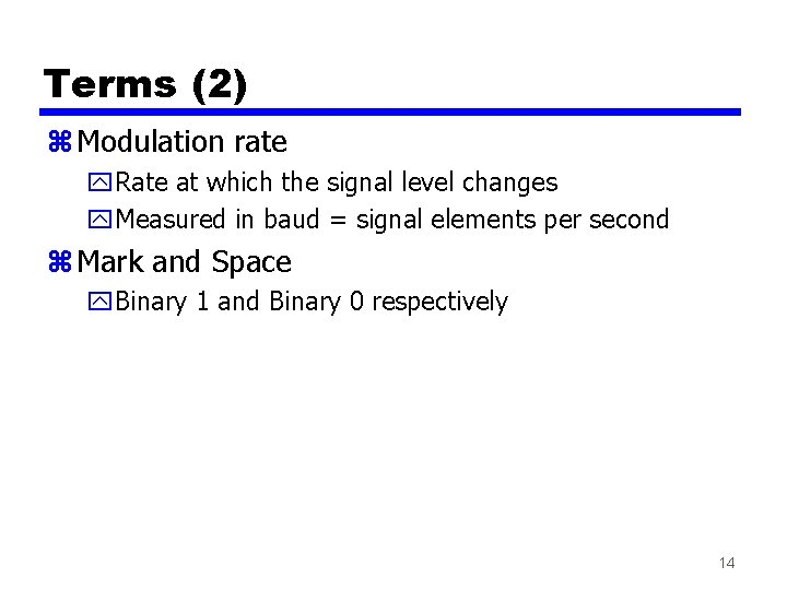 Terms (2) z Modulation rate y. Rate at which the signal level changes y.