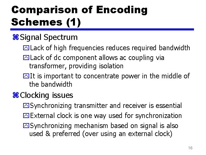 Comparison of Encoding Schemes (1) z Signal Spectrum y. Lack of high frequencies reduces