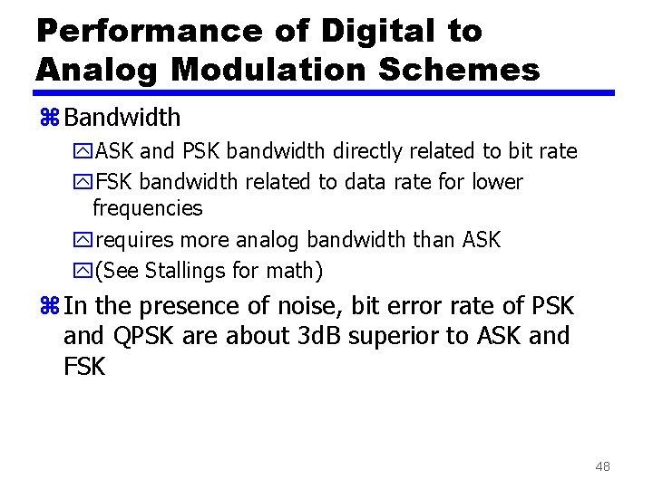Performance of Digital to Analog Modulation Schemes z Bandwidth y. ASK and PSK bandwidth