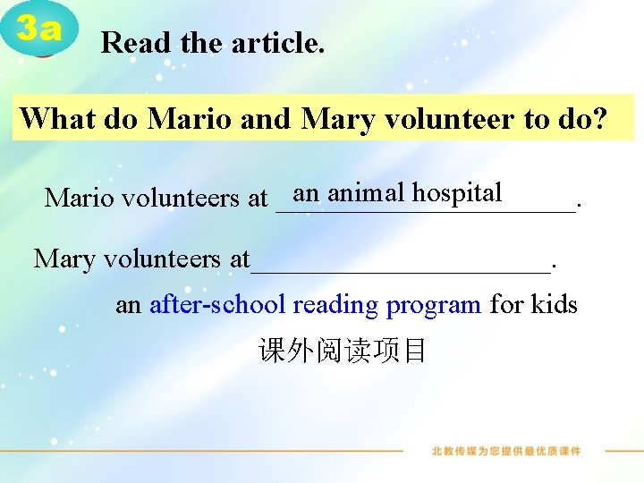 3 a Read the article. What do Mario and Mary volunteer to do? an