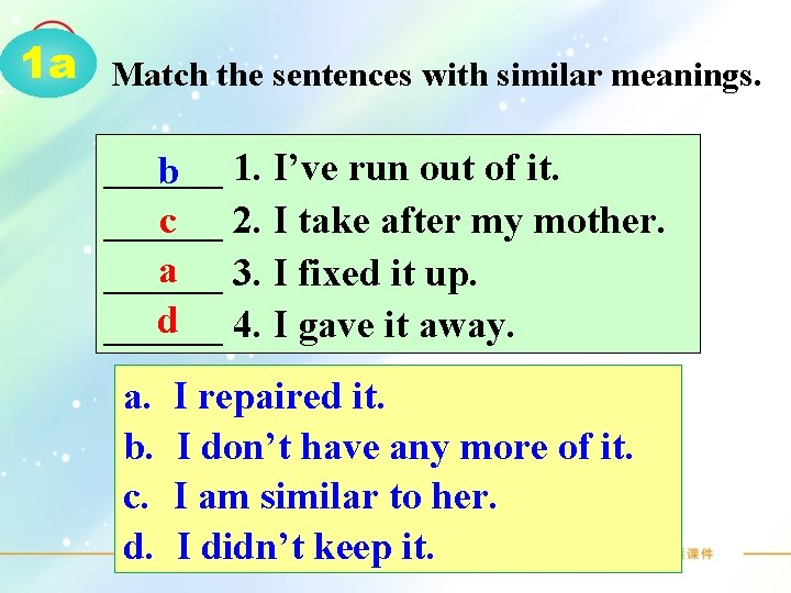 1 a Match the sentences with similar meanings. ______ b 1. I've run out