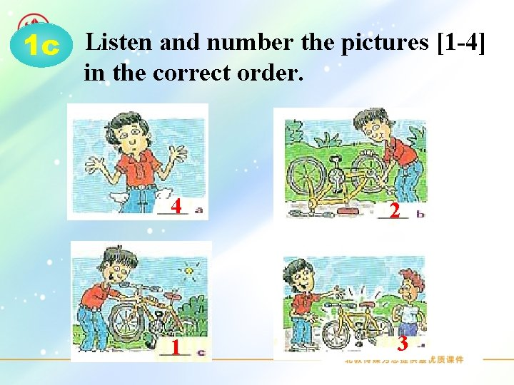 1 c Listen and number the pictures [1 -4] in the correct order. 4