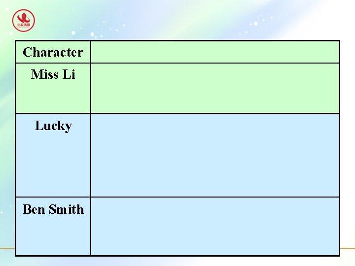 Character Miss Li Lucky Ben Smith