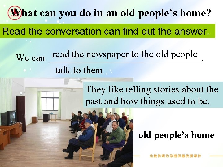 What can you do in an old people's home? Read the conversation can find
