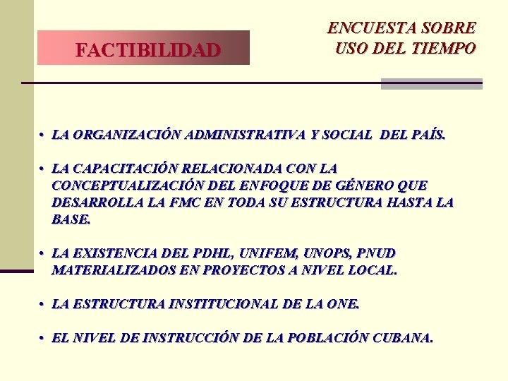 FACTIBILIDAD ENCUESTA SOBRE USO DEL TIEMPO • LA ORGANIZACIÓN ADMINISTRATIVA Y SOCIAL DEL PAÍS.