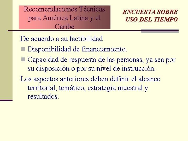 Recomendaciones Técnicas para América Latina y el Caribe ENCUESTA SOBRE USO DEL TIEMPO De