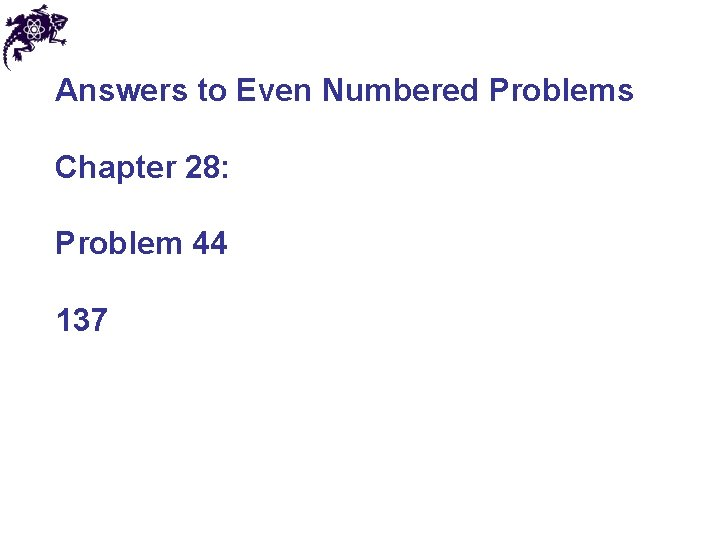Answers to Even Numbered Problems Chapter 28: Problem 44 137