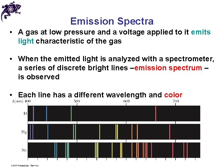 Emission Spectra • A gas at low pressure and a voltage applied to it