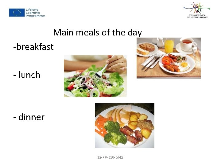 Main meals of the day -breakfast - lunch - dinner 13 -PM-210 -DJ-ES