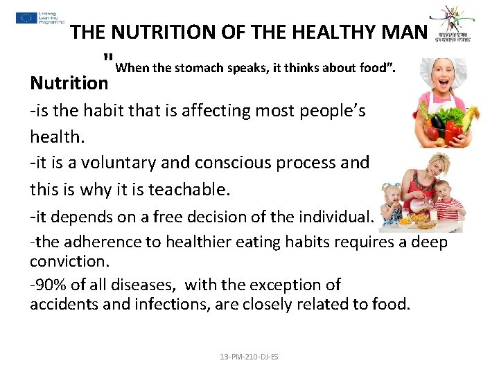 """THE NUTRITION OF THE HEALTHY MAN """"When the stomach speaks, it thinks about food""""."""