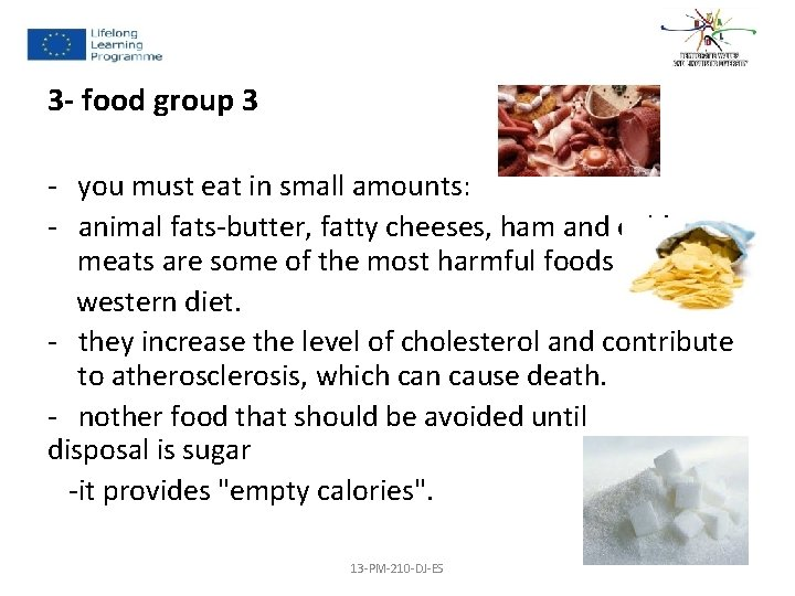 3 - food group 3 - you must eat in small amounts: - animal