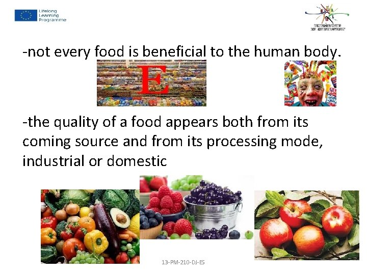 -not every food is beneficial to the human body. -the quality of a food