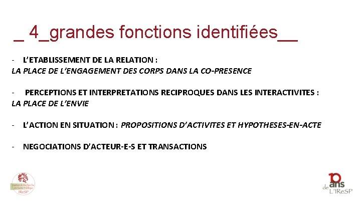 _ 4_grandes fonctions identifiées__ - L'ETABLISSEMENT DE LA RELATION : LA PLACE DE L'ENGAGEMENT