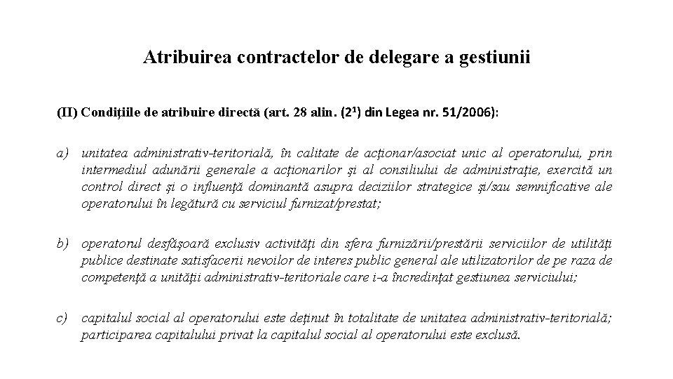 Atribuirea contractelor de delegare a gestiunii (II) Condiţiile de atribuire directă (art. 28 alin.