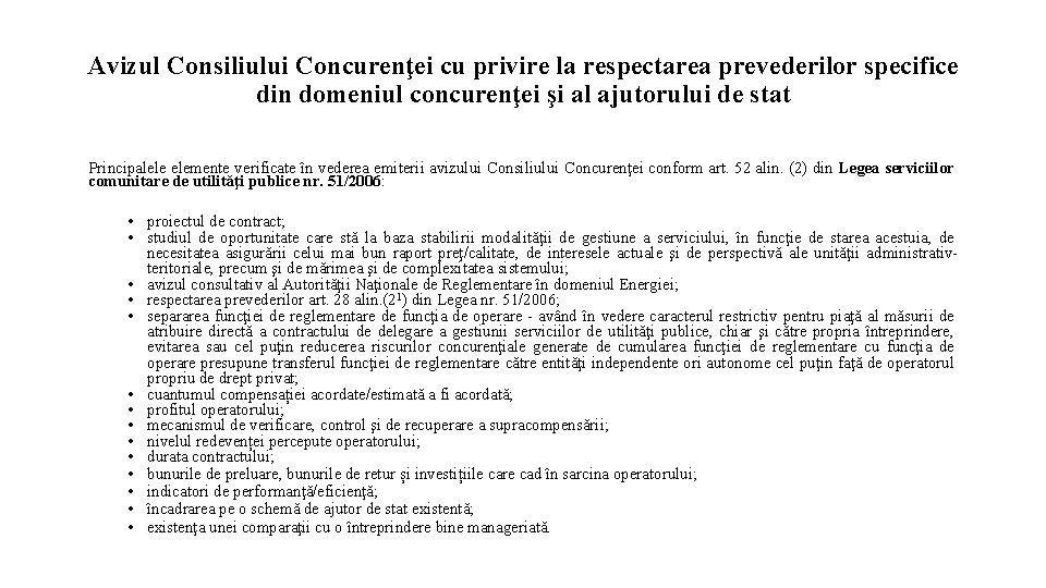 Avizul Consiliului Concurenţei cu privire la respectarea prevederilor specifice din domeniul concurenţei şi al