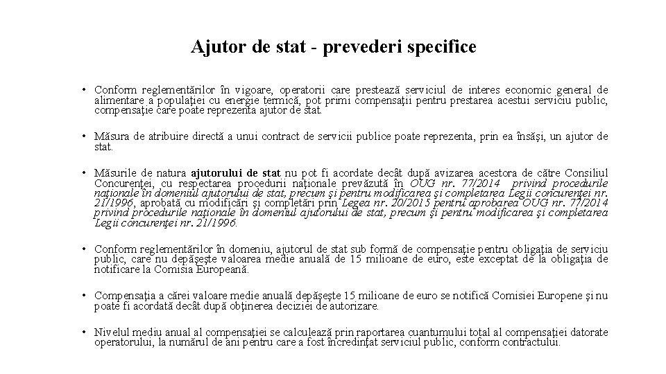 Ajutor de stat - prevederi specifice • Conform reglementărilor în vigoare, operatorii care prestează