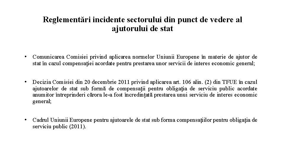 Reglementări incidente sectorului din punct de vedere al ajutorului de stat • Comunicarea Comisiei