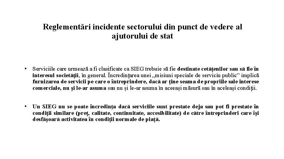 Reglementări incidente sectorului din punct de vedere al ajutorului de stat • Serviciile care