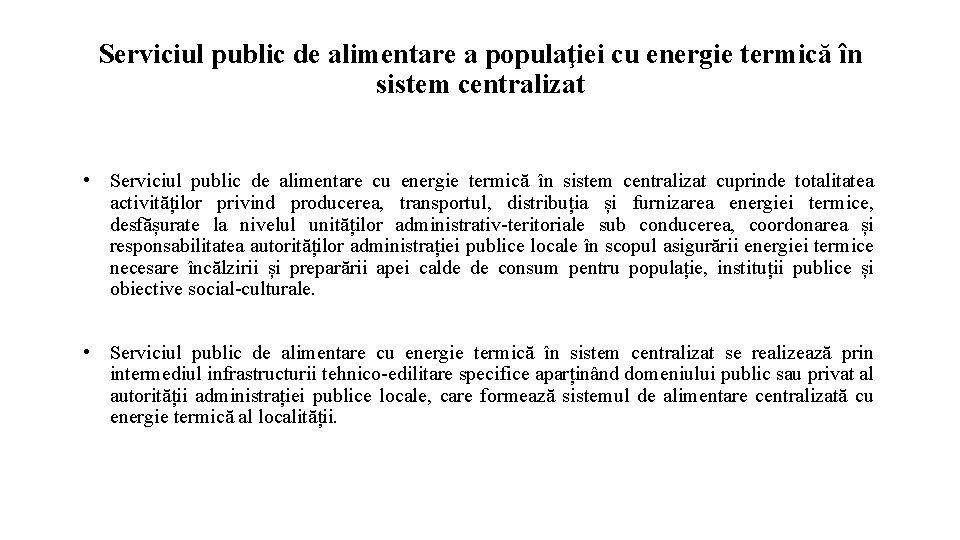 Serviciul public de alimentare a populaţiei cu energie termică în sistem centralizat • Serviciul