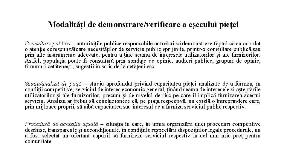 Modalităţi de demonstrare/verificare a eşecului pieţei Consultare publică – autorităţile publice responsabile ar trebui
