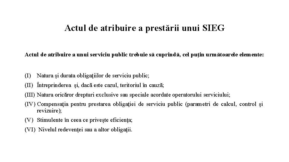 Actul de atribuire a prestării unui SIEG Actul de atribuire a unui serviciu public